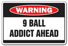 9 BALL ADDICT Warning Decal pool billiards nine-ball pocket $43.98 USD on eBay