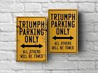 Triumph parking sign for garage, man cave, home $16.09 USD on eBay
