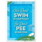 Funny Pool Sign. We Don't Swim in Toilet Don't Pee in Our Pool Sign. $12.99 USD on eBay
