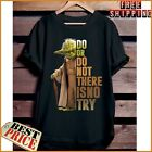 Master Yoda Do Or Do Not There Is No Try Star Wars T Shirt Black Unisex S-6XL $21.99 USD on eBay