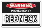 PROTECTED BY REDNECK Warning Decal red neck protect country south dixie southern