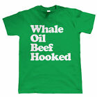 Whale Oil Beef Hooked, Mens Funny Irish T Shirt