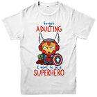 Forget Adulting I Want To Be A Superhero Iron Man T-Shirt, Avengers Superheroes