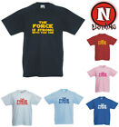 THE FORCE IS STRONG WITH THIS ONE kids childrens Star Wars T-shirt 3yr upto 13yr