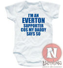 Naughtees Clothing Babygrow Im Everton Supporter Daddy White Cotton Babysuit