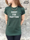*SORRY FOR PARTYING T-shirt Top Fashion Tumblr Swag Slogan Blogger Hipster Swag*