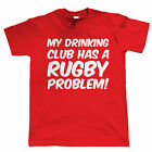 My Drinking Club Has A Rugby Problem Mens Funny T Shirt