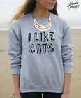 * I Like Cats Jumper Sweater Tumblr Dope Fashion Dogs Lady Fresh Girl Teenager *