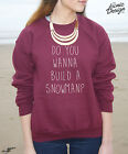Do You Wanna Build A Snowman Sweater Top Winter Movie Christmas Gift Film Snow
