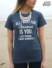All I Want For Christmas Is You Just Kidding I Want Diamonds T-shirt Top Fashion