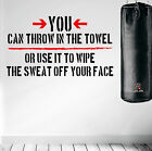 Throw in the Towel Wall Decal Quote Boxing Fitness Diet Workout Kickboxing HIIT