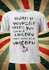 ALWAYS BE YOURSELF UNLESS YOU CAN BE A UNICORN T Shirt Men Women Unisex 1751