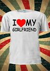 I LOVE My GIRLFRIEND Heart Tumblr Fashion T Shirt Men Women Unisex 1800