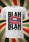 Blah Blah Lips Kiss Tumblr Fashion T Shirt Men Women Unisex 1125