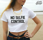 * No Selfie Control Crop Top Funny Slogan Gift Fashion Blogger Swag Self Celfie*