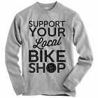 Support Your Local Bike Shop Long Sleeve T-shirt LS - Cycling Fixie Men / Youth