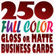 250 Full Color Custom BUSINESS CARD Printing on a 16pt Gloss or Matte Finish