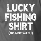 LUCKY FISHING SHIRT Do Not Wash funny hunting boat fish outdoors T-Shirt
