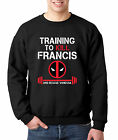 New Way 429 - Crewneck Training To Kill Francis Deadpool Workout Gym