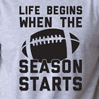LIFE BEGINS WHEN THE SEASON STARTS football T-Shirt funny fantasy nfl college