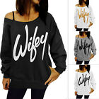 Fashion Wifey Off Shoulder Sweatshirt Jumper Top Level Blouse Tee Shirt Blouses