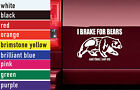 I Brake For Bears Hunting Vinyl Sticker Decal Car-Truck Laptop-Netbook 1475
