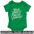 Think Locally Protest Globally One Piece - Baby Infant Creeper Romper NB-24M