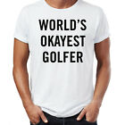 Worlds Okayest Golfer T-Shirt Funny Mens Golf Sport PGA Open Funny Father's Day