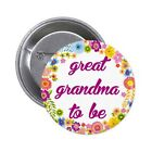 Baby Shower Pin / Button Badge, Great Grandma, Mom To Be, Aunt To Be, Big Sister