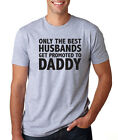 BEST HUSBANDS GET PROMOTED TO DADDY funny papa father mom mother gift T-Shirt
