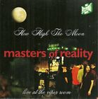 MASTERS OF REALITY - How High The Moon / Live At Viper Room - CD - *Like New*
