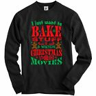 I Just Want To Bake Stuff & Watch Christmas Movies Adult Christmas Jumper