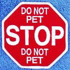 SEW ON $5.50 STOP DO NOT PET SERVICE DOG PATCH 3.5 IN Danny & LuAnns Embroidery