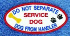SEW ON $5  DO NOT SEPARATE DOG FROM HANDLER SERVICE DOG PATCH 2X4 Danny & LuAnns