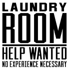 Laundry Room Help Wanted Quote Vinyl Decal Sticker Home Wall Decor DIY Choice
