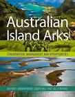 Australian Island Arks 'Conservation, Management and Opportunities Moro, Dorian