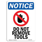 OSHA Notice - Do Not Remove Tools Sign With Symbol | Heavy Duty Sign or Label