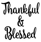 Thankful & Blessed Vinyl Decal Sticker Quote Saying Choose S