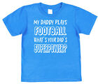 My Dad Plays Football What's Your Dad's Superpower? Kids T-Shirt Boy Girl
