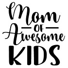 Mom Of Awesome Kids Vinyl Decal Sticker Home Wall Cup Decor Choose Size Color