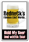 REDNECK'S famous last words Sign redneck beer hunter funny gift country Dixie