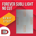 Forever Subli Light (Not Cut) 8.5x11-11x17 FREE SHIPPING