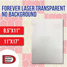 """Forever Laser Transparent No Background 8.5""""x11""""-11""""x17"""" FREE SHIPPING"""