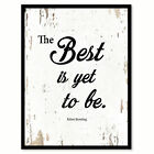 The Best Is Yet To Be - Robert Browning Saying Canvas Print with Picture Frame H
