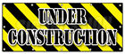 UNDER CONSTRUCTION BANNER SIGN workers construction demolition crew