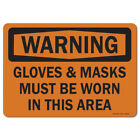 Osha Warning Sign - Glove & Mask Shld Be Worn In Ths Area | made In The Usa