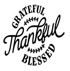 Grateful Thankful & Blessed Vinyl Decal Sticker For Home Cup Mug Glass Wall