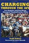 CHARGING THROUGH AFL: LOS ANGELES AND SAN DIEGO CHARGERS' By Todd Tobias *Mint* $44.95 USD on eBay