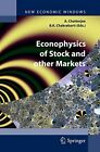 ECONOPHYSICS OF STOCK AND OTHER MARKETS: PROCEEDINGS OF By Bikas K. NEW