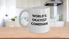 Comedian Mug - World's Okayest Comedian Novelty Coffee Mug